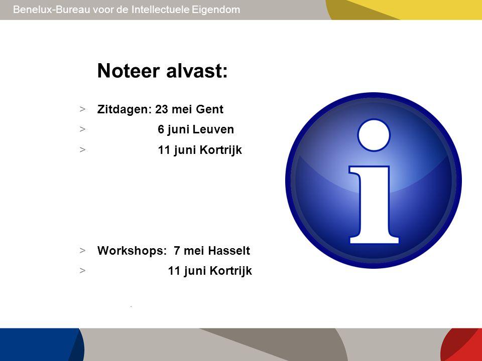Noteer alvast: Zitdagen: 23 mei Gent 6 juni Leuven 11 juni Kortrijk