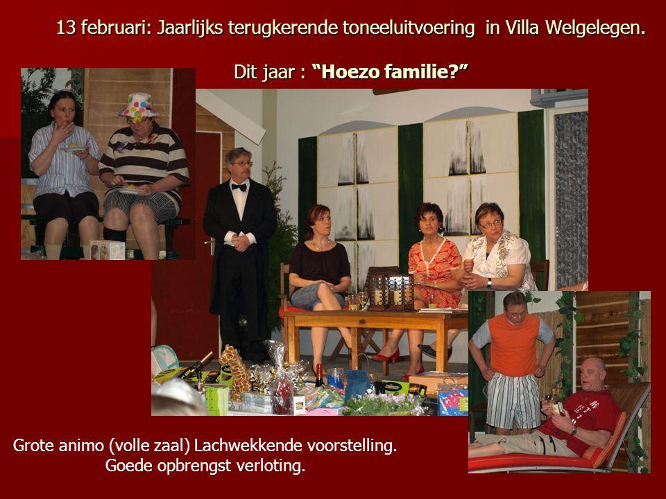 13 februari: Jaarlijks terugkerende toneeluitvoering in Villa Welgelegen. Dit jaar : Hoezo familie