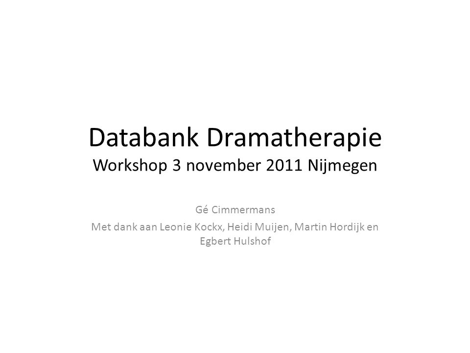 Databank Dramatherapie Workshop 3 november 2011 Nijmegen
