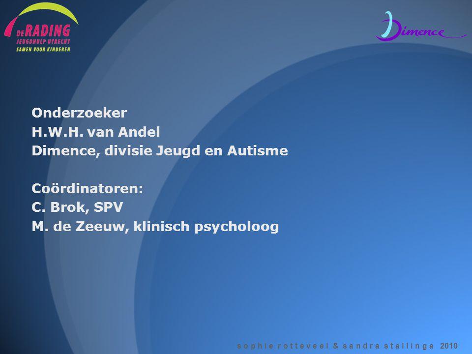 Onderzoeker H.W.H. van Andel. Dimence, divisie Jeugd en Autisme.