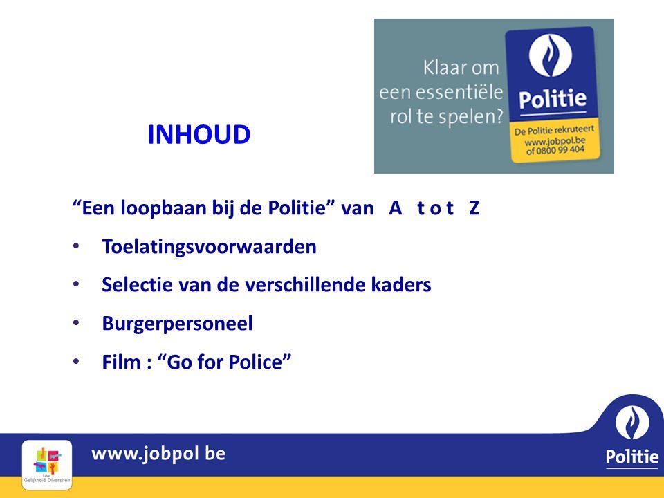 INHOUD Een loopbaan bij de Politie van A t o t Z