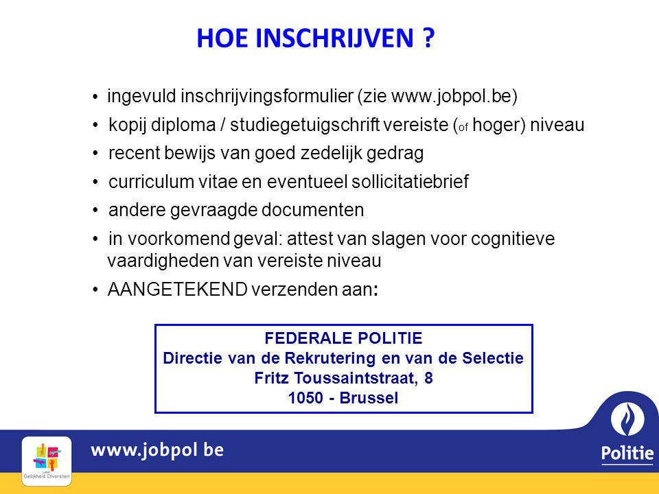 HOE INSCHRIJVEN ingevuld inschrijvingsformulier (zie www.jobpol.be)