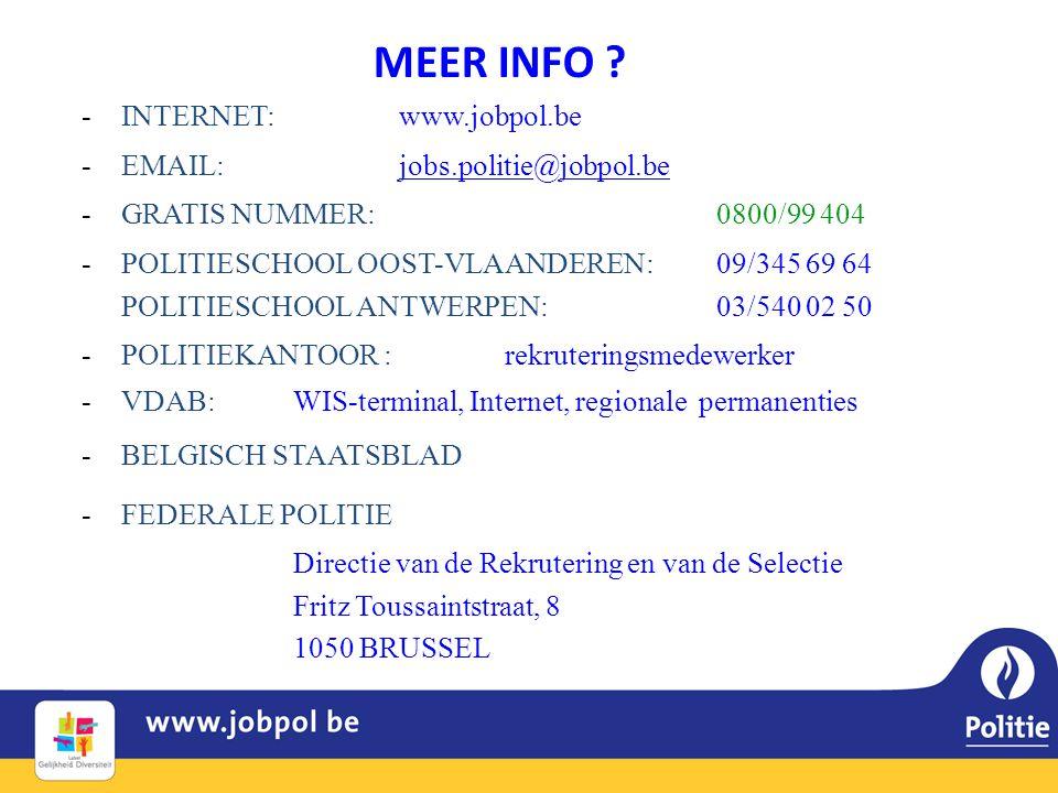 MEER INFO INTERNET: www.jobpol.be EMAIL: jobs.politie@jobpol.be