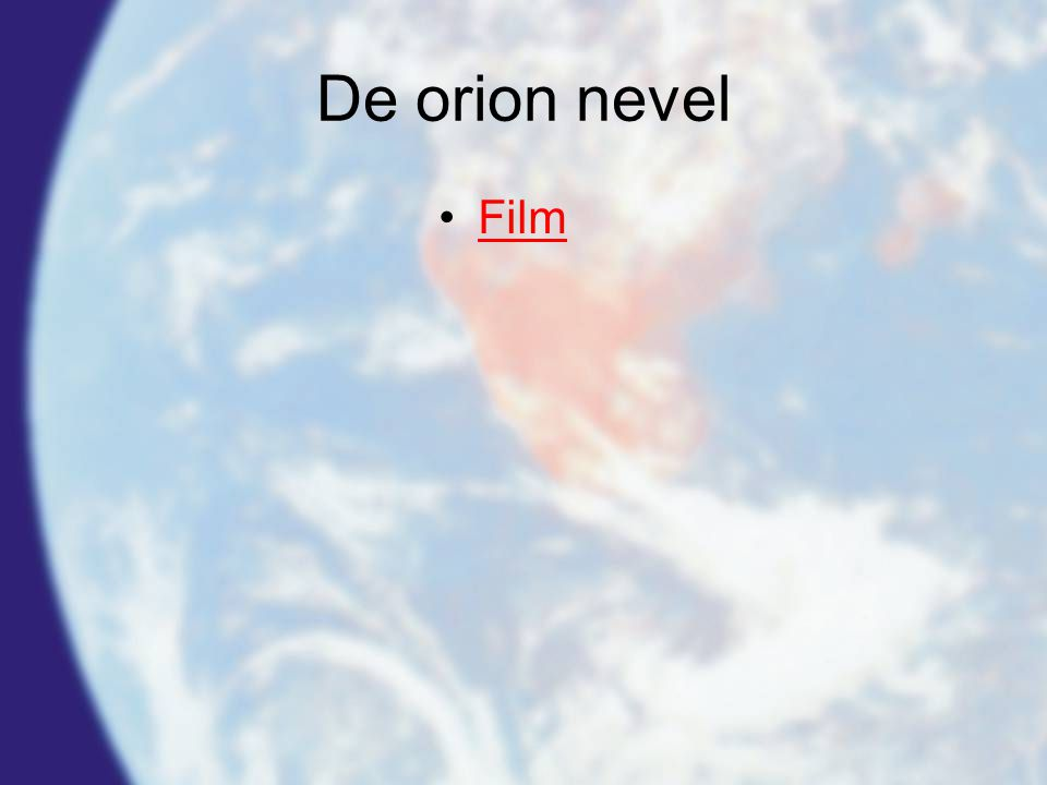 De orion nevel Film