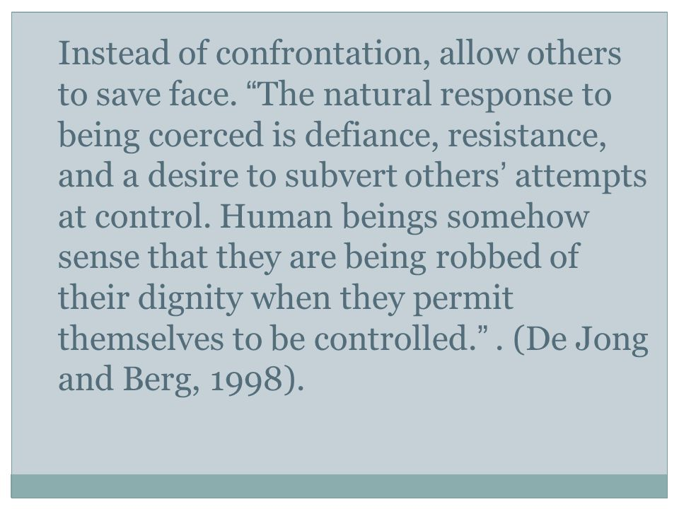 Instead of confrontation, allow others to save face
