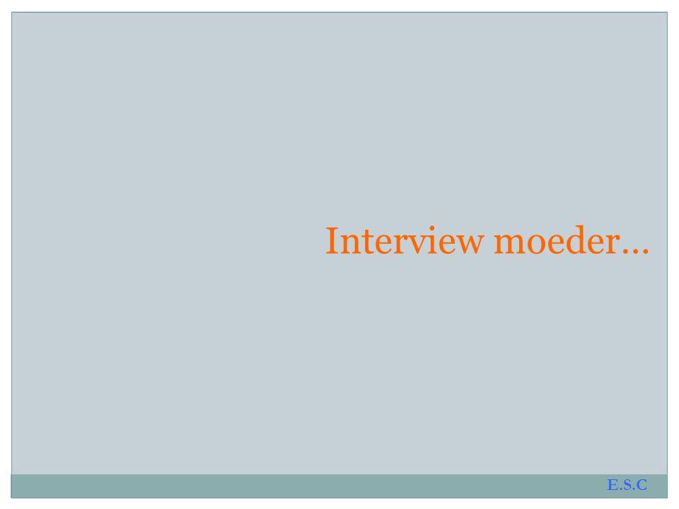 Interview moeder… E.S.C
