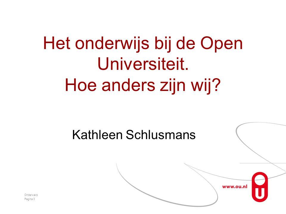 Het onderwijs bij de Open Universiteit. Hoe anders zijn wij