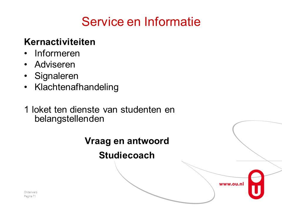 Service en Informatie Kernactiviteiten Informeren Adviseren Signaleren