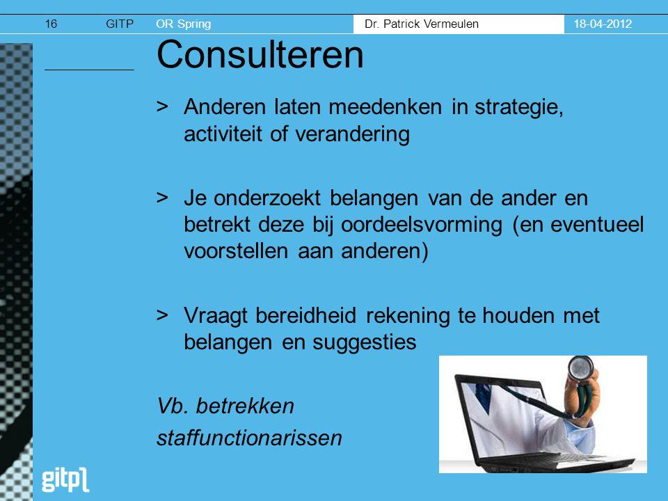 18-04-2012 Consulteren. Anderen laten meedenken in strategie, activiteit of verandering.