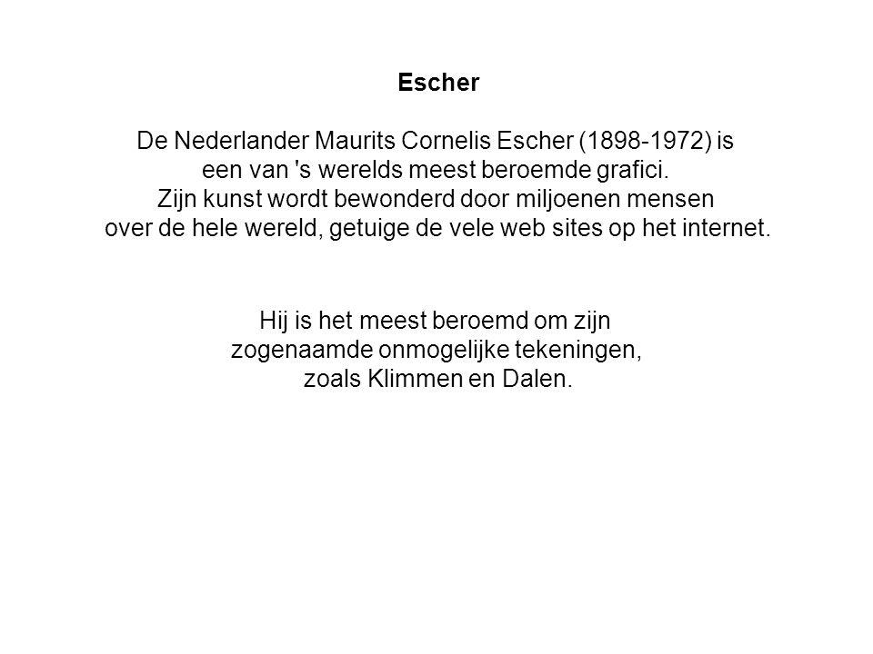 De Nederlander Maurits Cornelis Escher (1898-1972) is