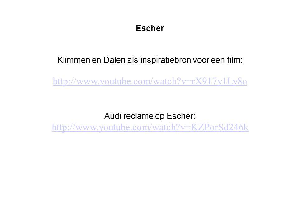 Escher Klimmen en Dalen als inspiratiebron voor een film: http://www.youtube.com/watch v=rX917y1Ly8o.