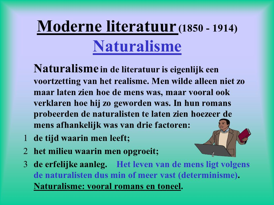 Moderne literatuur (1850 - 1914) Naturalisme