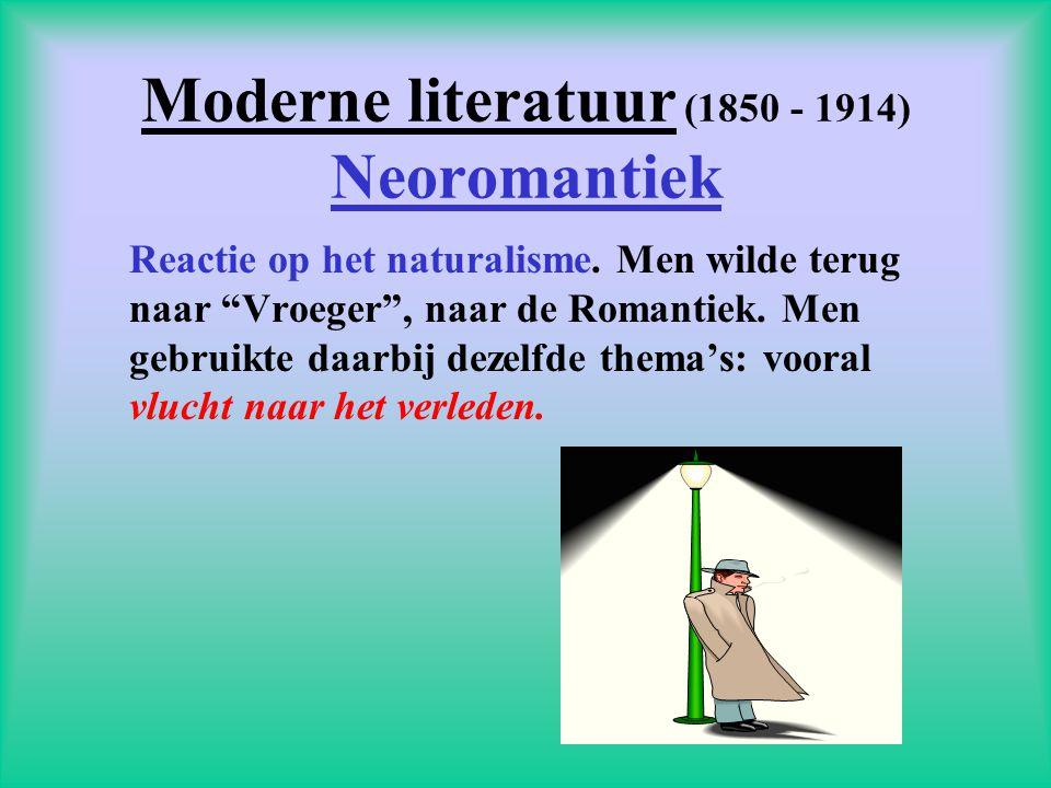 Moderne literatuur (1850 - 1914) Neoromantiek