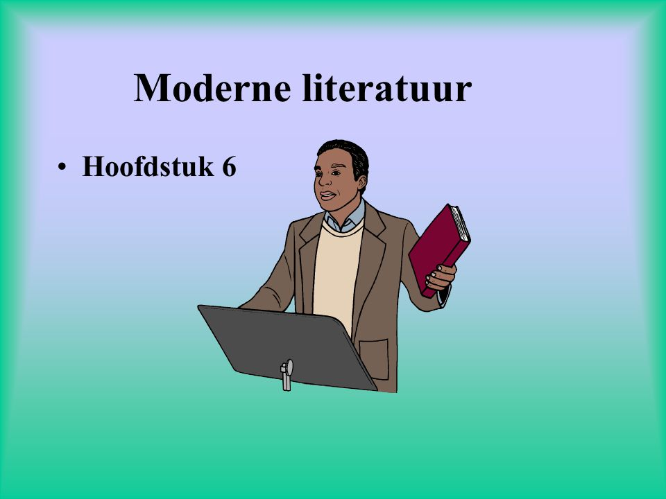 Moderne literatuur Hoofdstuk 6