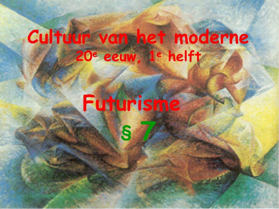 Cultuur van het moderne 20e eeuw, 1e helft Futurisme § 7