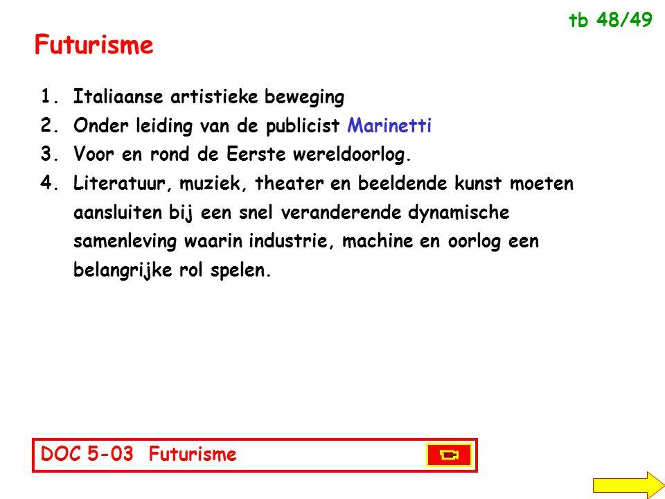 Futurisme tb 48/49 Italiaanse artistieke beweging