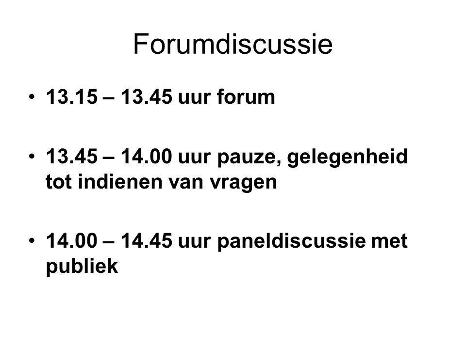 Forumdiscussie 13.15 – 13.45 uur forum