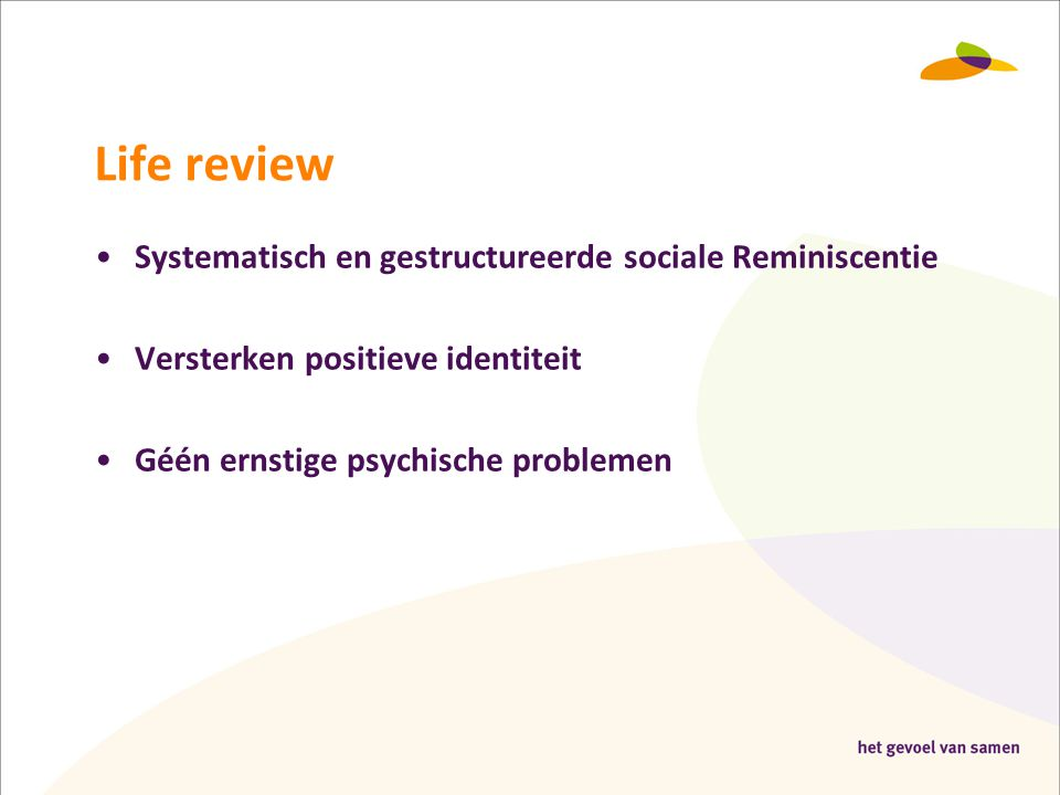 Life review Systematisch en gestructureerde sociale Reminiscentie