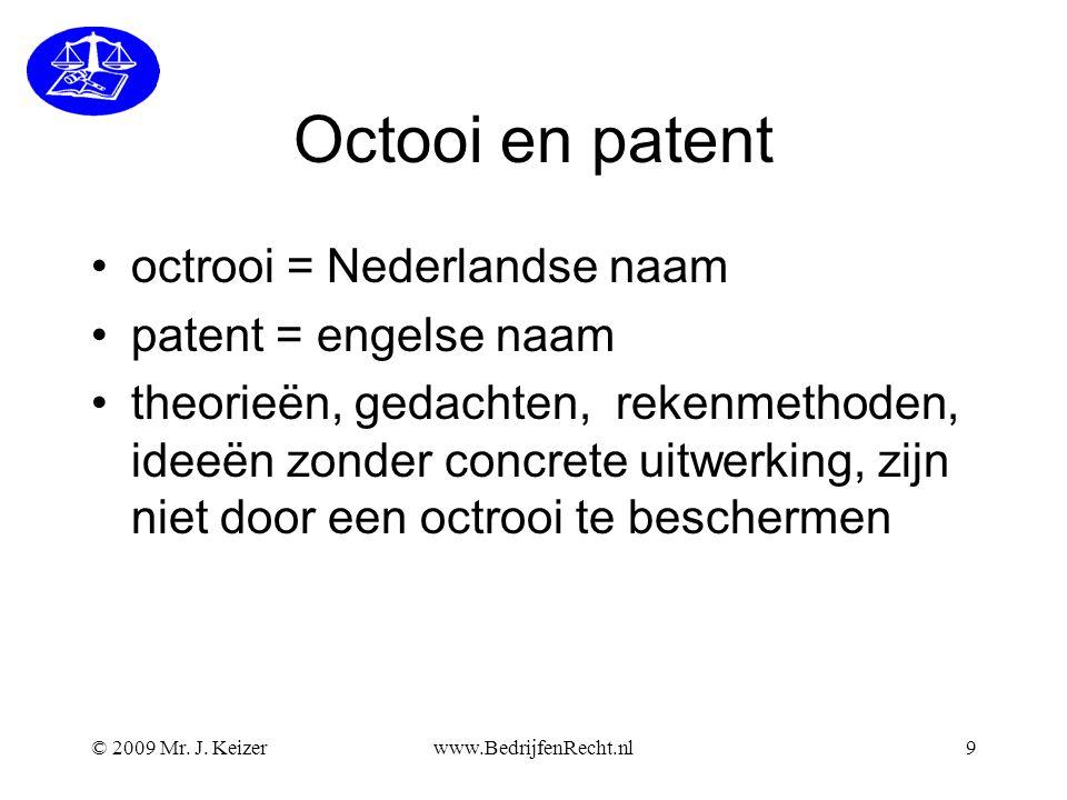 Octooi en patent octrooi = Nederlandse naam patent = engelse naam