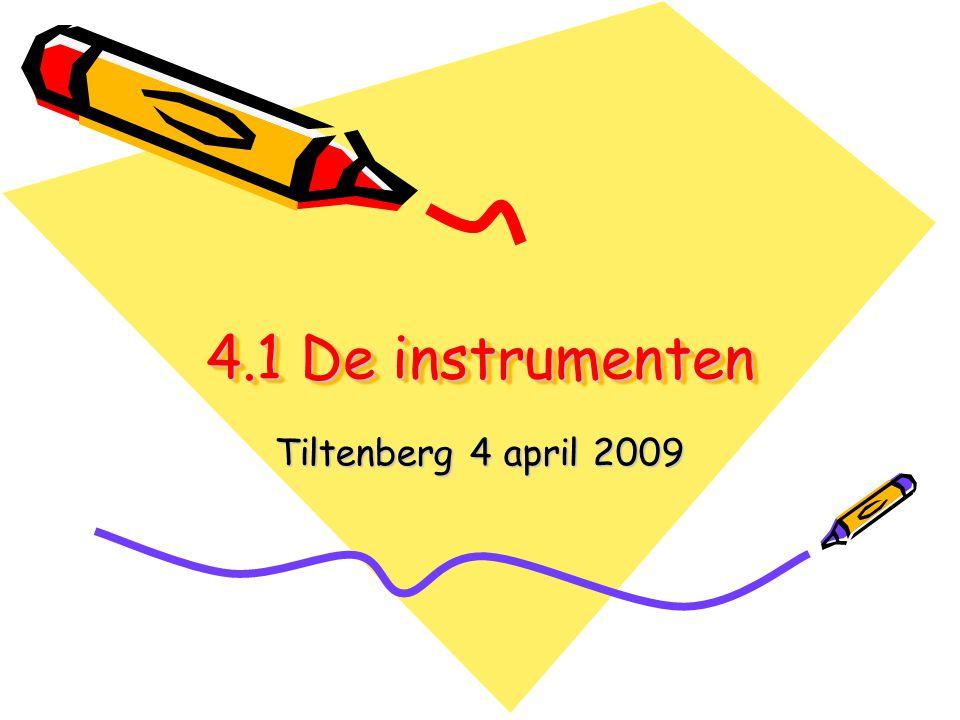 4.1 De instrumenten Tiltenberg 4 april 2009