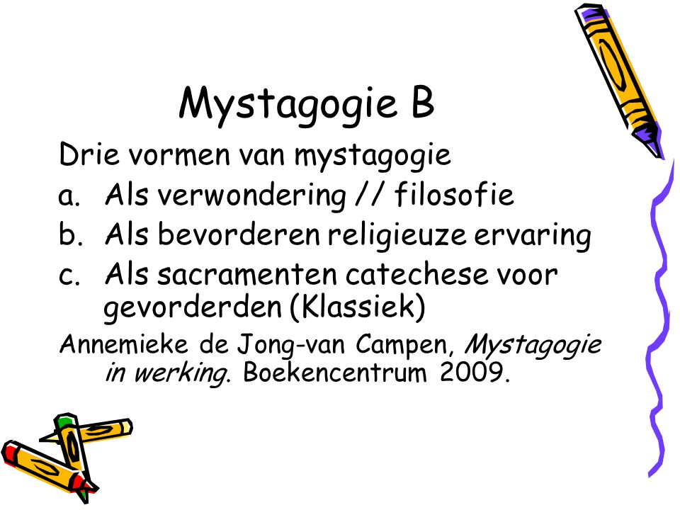 Mystagogie B Drie vormen van mystagogie Als verwondering // filosofie