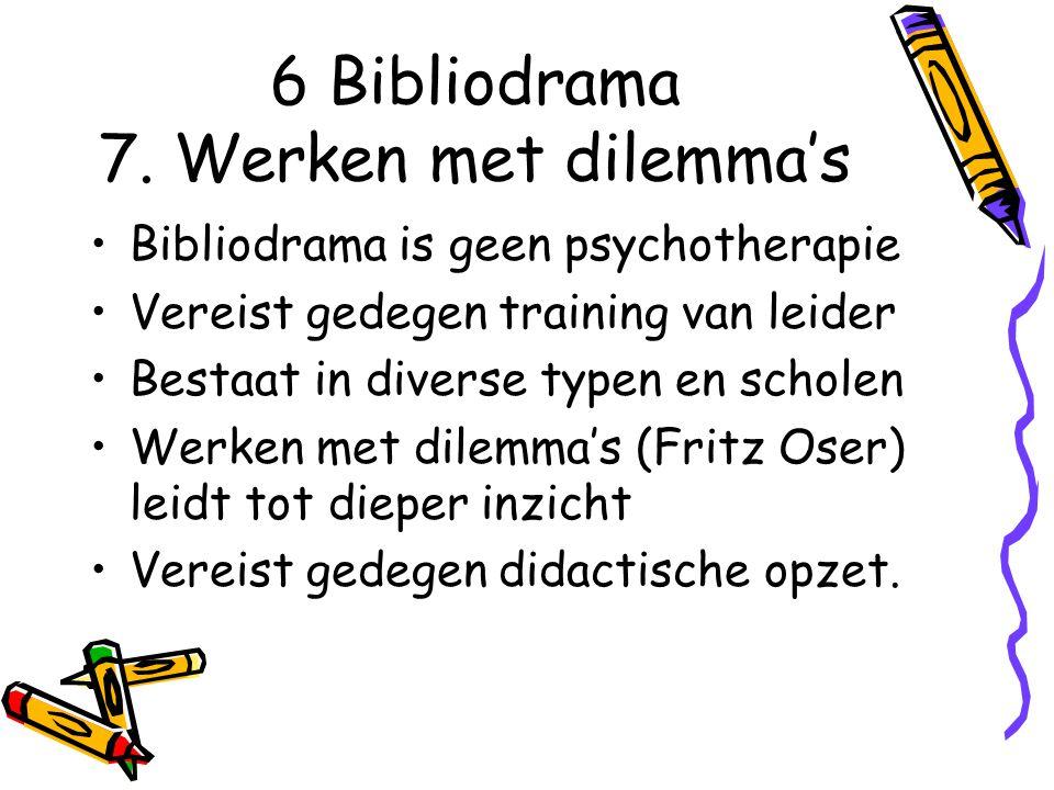 6 Bibliodrama 7. Werken met dilemma's