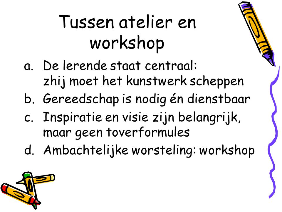 Tussen atelier en workshop