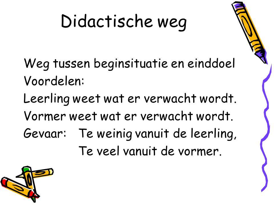 Didactische weg Weg tussen beginsituatie en einddoel Voordelen: