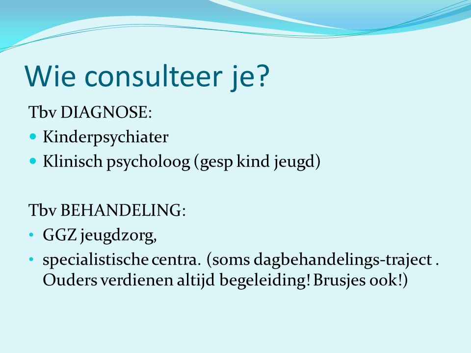 Wie consulteer je Tbv DIAGNOSE: Kinderpsychiater