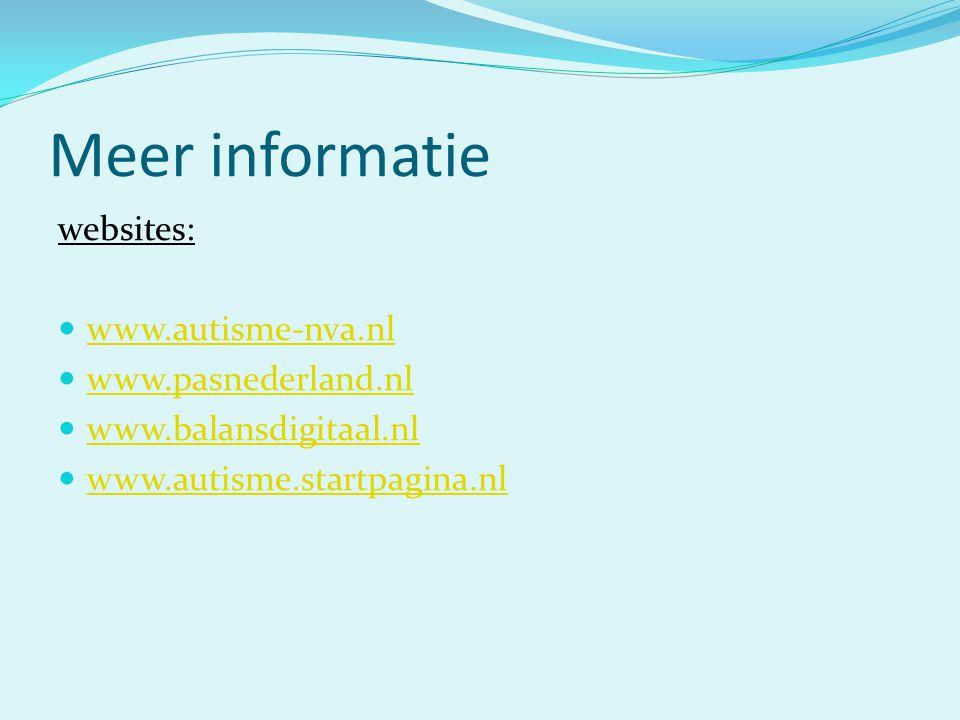Meer informatie websites: www.autisme-nva.nl www.pasnederland.nl