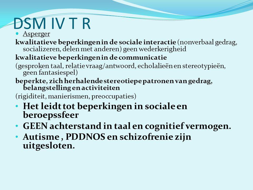 DSM IV T R Het leidt tot beperkingen in sociale en beroepssfeer