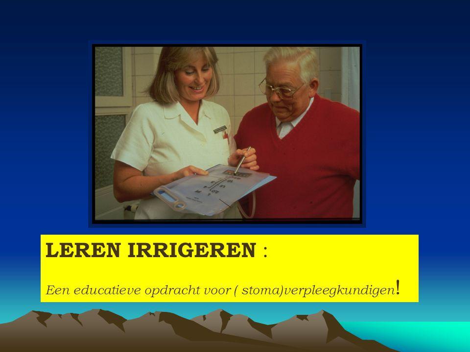 LEREN IRRIGEREN : Een educatieve opdracht voor ( stoma)verpleegkundigen!