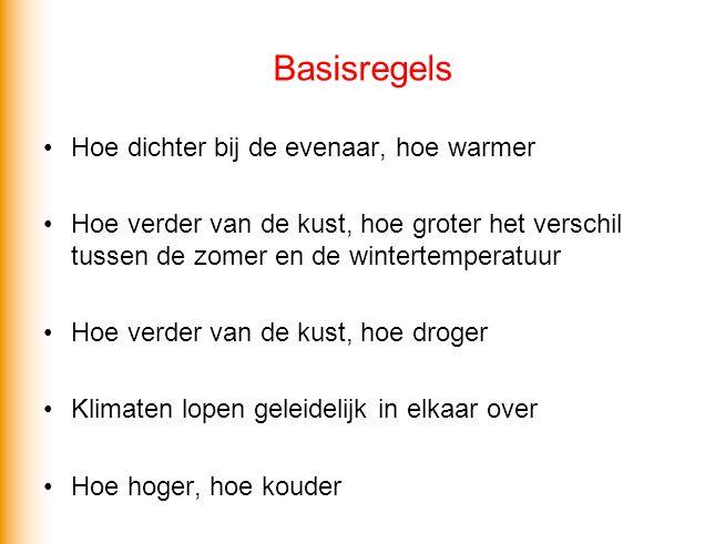 Basisregels Hoe dichter bij de evenaar, hoe warmer