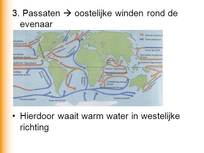 3. Passaten  oostelijke winden rond de evenaar