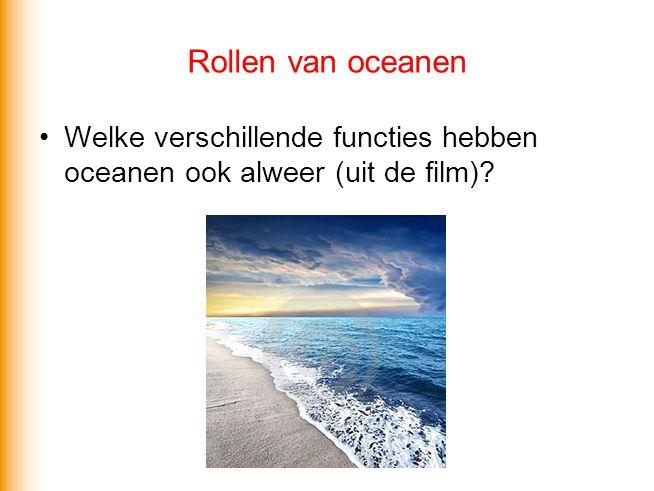 Rollen van oceanen Welke verschillende functies hebben oceanen ook alweer (uit de film)