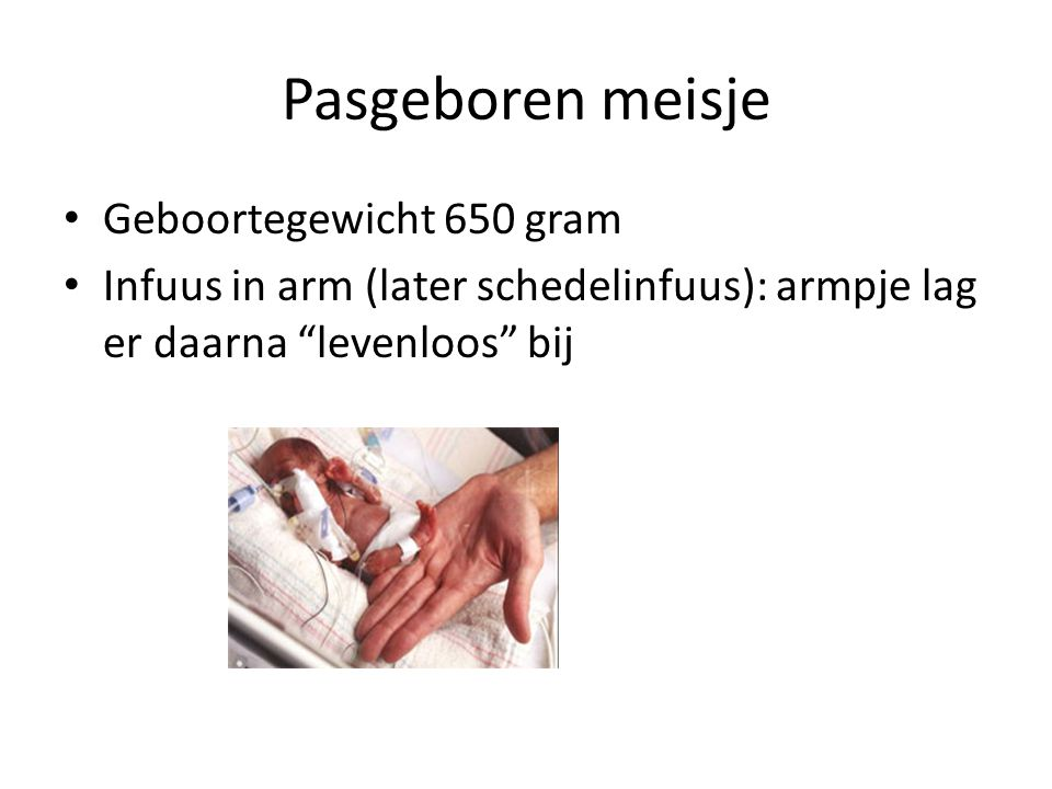 Pasgeboren meisje Geboortegewicht 650 gram