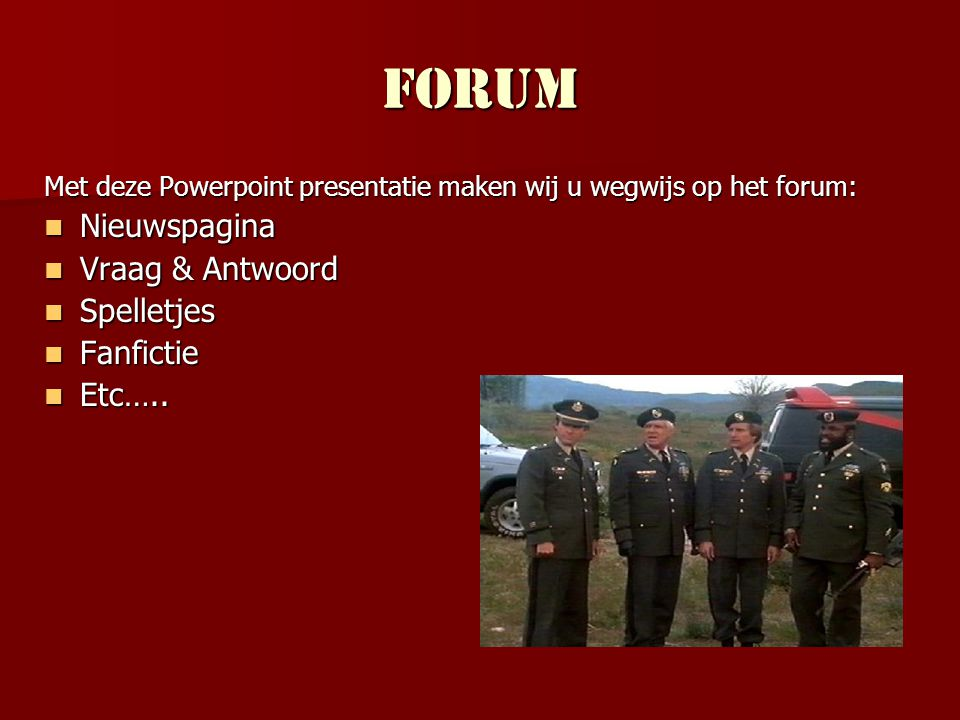 Forum Nieuwspagina Vraag & Antwoord Spelletjes Fanfictie Etc…..