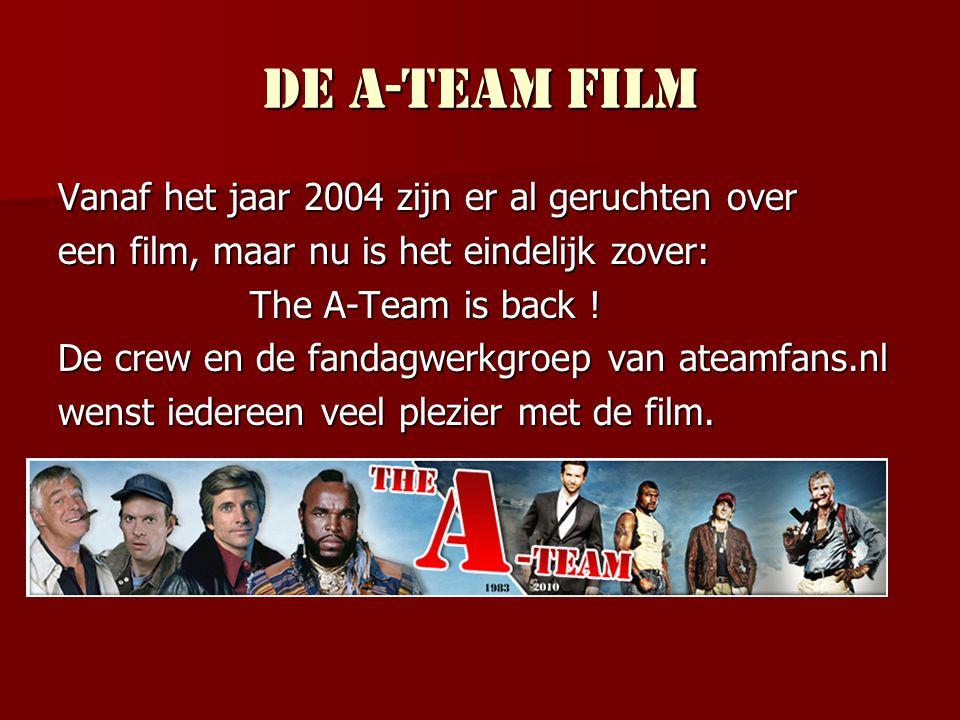 De A-Team film Vanaf het jaar 2004 zijn er al geruchten over