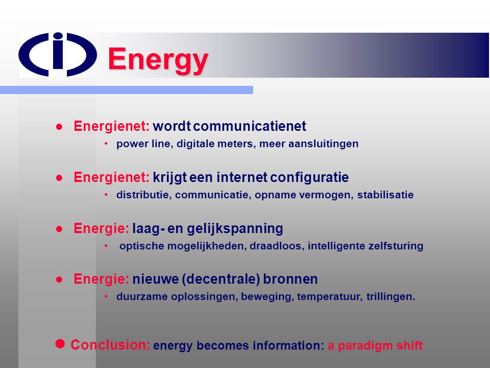 Energy Conclusion: energy becomes information: a paradigm shift