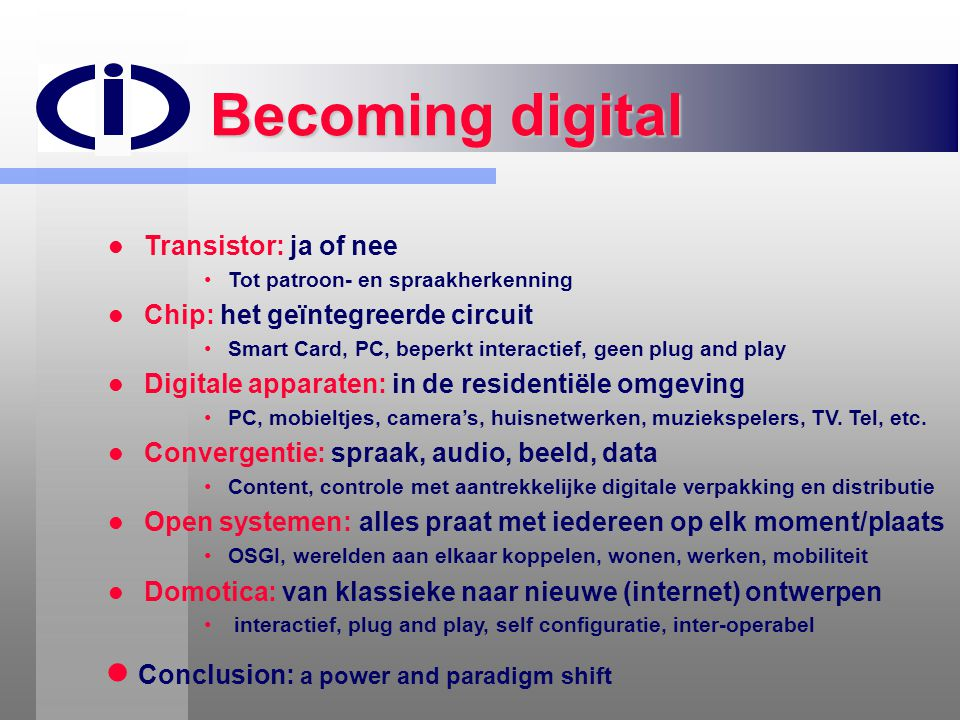 Becoming digital Conclusion: a power and paradigm shift