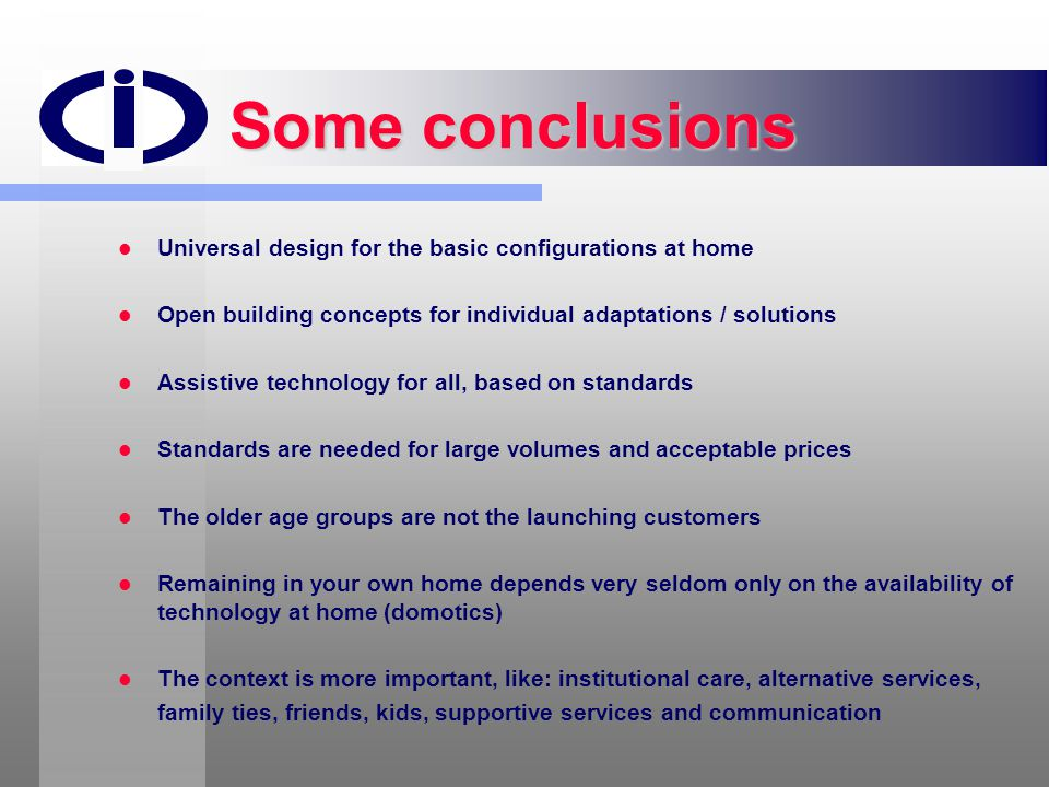 Some conclusions Universal design for the basic configurations at home