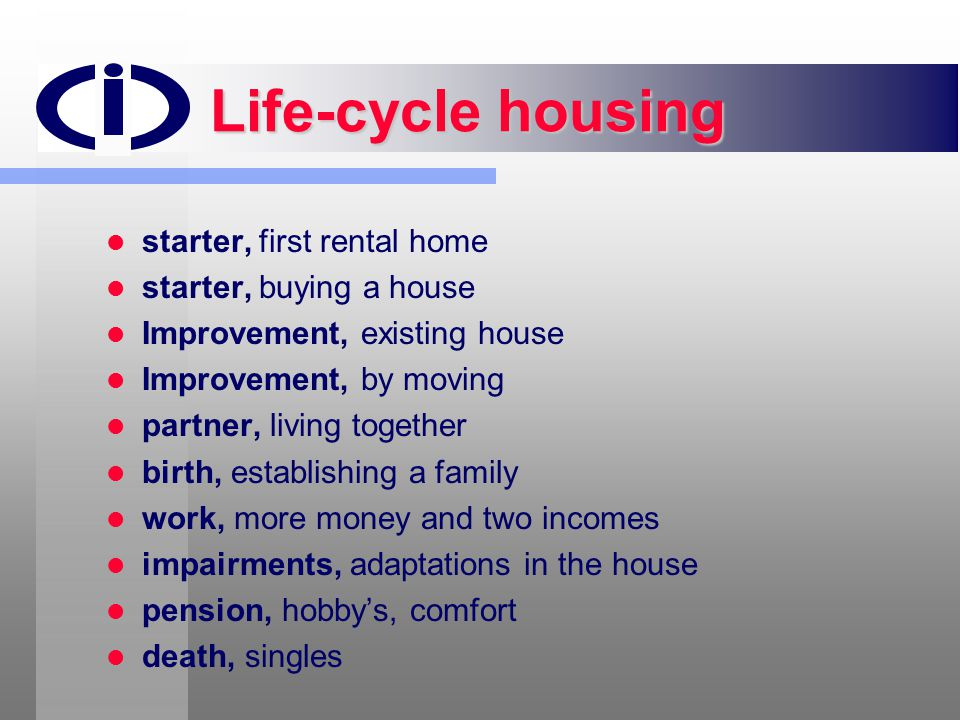 Life-cycle housing starter, first rental home starter, buying a house