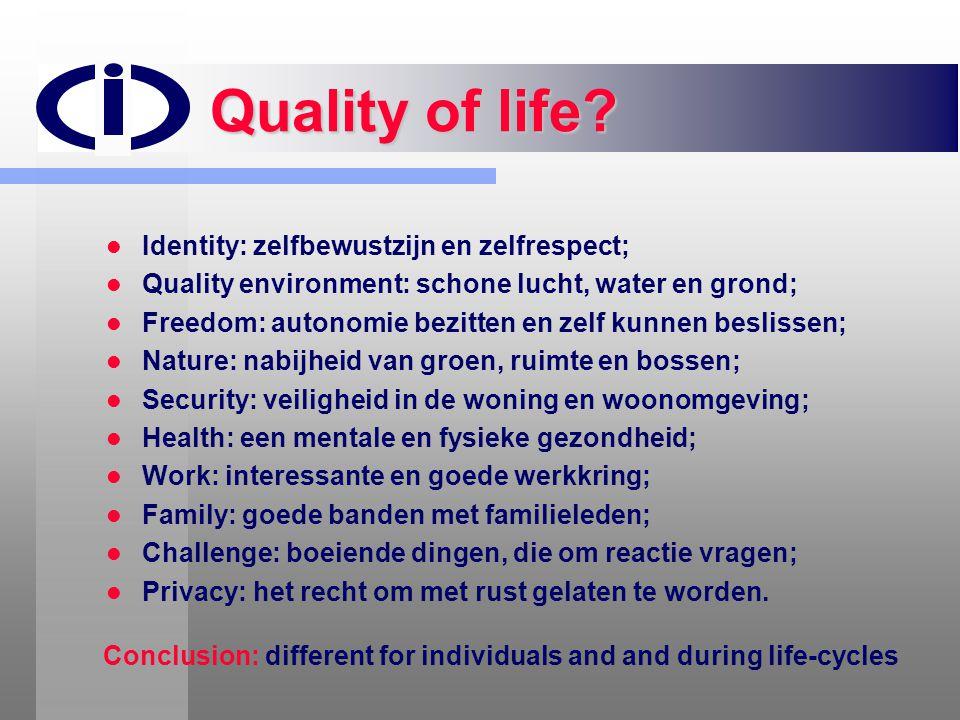 Quality of life Identity: zelfbewustzijn en zelfrespect;