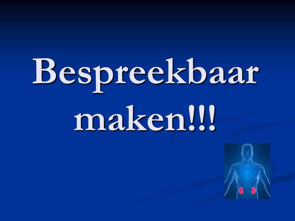 Bespreekbaar maken!!!