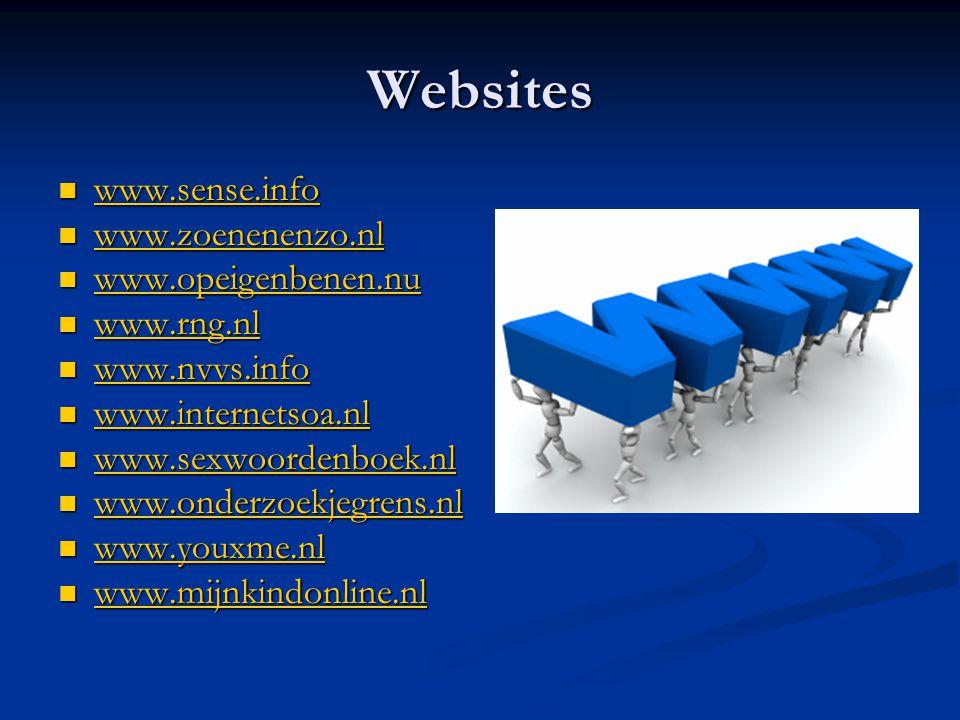 Websites www.sense.info www.zoenenenzo.nl www.opeigenbenen.nu