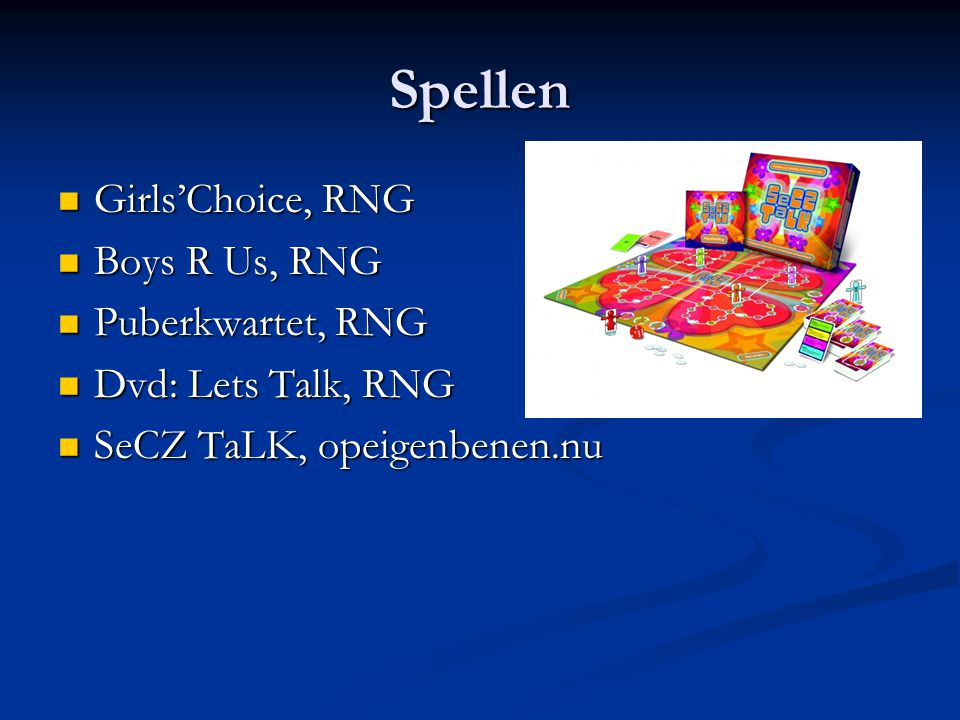 Spellen Girls'Choice, RNG Boys R Us, RNG Puberkwartet, RNG