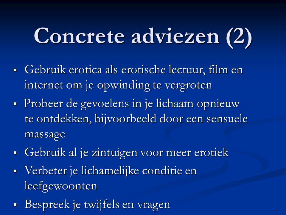 Concrete adviezen (2) Gebruik erotica als erotische lectuur, film en internet om je opwinding te vergroten.