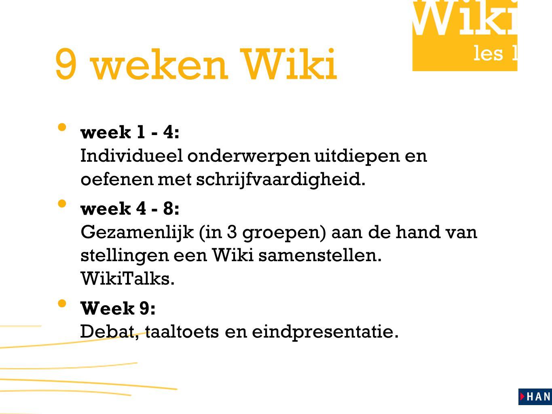 9 weken Wiki week 1 - 4: Individueel onderwerpen uitdiepen en oefenen met schrijfvaardigheid.