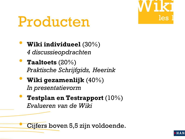 Producten Wiki individueel (30%) 4 discussieopdrachten