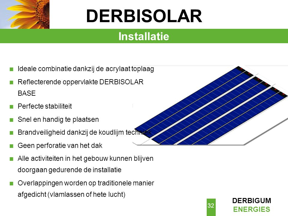 DERBISOLAR Installatie Ideale combinatie dankzij de acrylaat toplaag